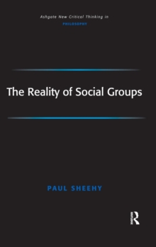 The Reality of Social Groups, Hardback Book