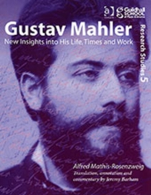 Gustav Mahler : New Insights into His Life, Times and Work, Paperback / softback Book