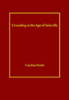 Crusading in the Age of Joinville, Hardback Book