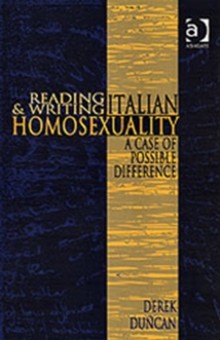Reading and Writing Italian Homosexuality : A Case of Possible Difference, Hardback Book