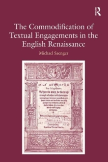 The Commodification of Textual Engagements in the English Renaissance, Hardback Book