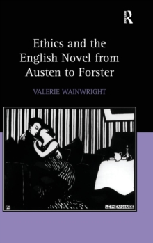 Ethics and the English Novel from Austen to Forster, Hardback Book