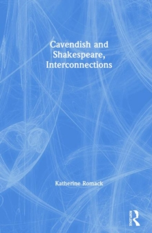 Cavendish and Shakespeare, Interconnections, Hardback Book