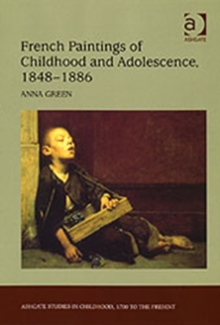 French Paintings of Childhood and Adolescence, 1848-1886, Hardback Book