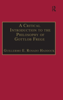 A Critical Introduction to the Philosophy of Gottlob Frege, Hardback Book