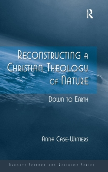 Reconstructing a Christian Theology of Nature : Down to Earth, Hardback Book