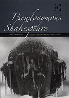 Pseudonymous Shakespeare : Rioting Language in the Sidney Circle, Hardback Book
