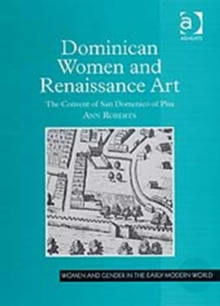 Dominican Women and Renaissance Art : The Convent of San Domenico of Pisa, Hardback Book