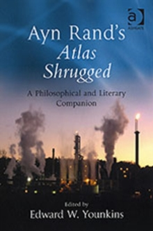 Ayn Rand's Atlas Shrugged : A Philosophical and Literary Companion, Hardback Book