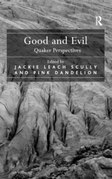 Good and Evil : Quaker Perspectives, Hardback Book