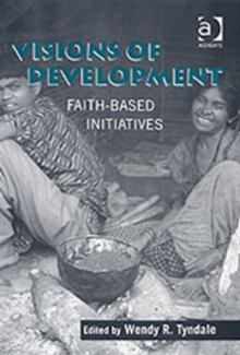 Visions of Development : Faith-based Initiatives, Hardback Book