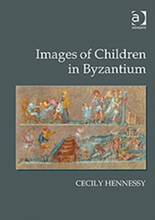 Images of Children in Byzantium, Hardback Book