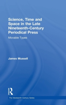 Science, Time and Space in the Late Nineteenth-Century Periodical Press : Movable Types, Hardback Book