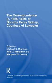 The Correspondence (c. 1626-1659) of Dorothy Percy Sidney, Countess of Leicester, Hardback Book