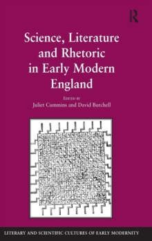 Science, Literature and Rhetoric in Early Modern England, Hardback Book