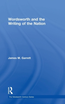 Wordsworth and the Writing of the Nation, Hardback Book