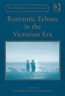 Romantic Echoes in the Victorian Era, Hardback Book