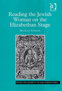Reading the Jewish Woman on the Elizabethan Stage, Hardback Book