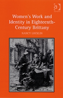 Women's Work and Identity in Eighteenth-Century Brittany, Hardback Book