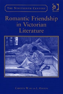Romantic Friendship in Victorian Literature, Hardback Book