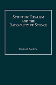 Scientific Realism and the Rationality of Science, Hardback Book
