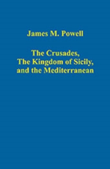 The Crusades, The Kingdom of Sicily, and the Mediterranean, Hardback Book