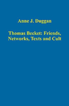 Thomas Becket: Friends, Networks, Texts and Cult, Hardback Book