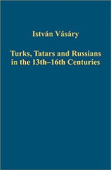 Turks, Tatars and Russians in the 13th-16th Centuries, Hardback Book