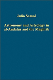 Astronomy and Astrology in al-Andalus and the Maghrib, Hardback Book