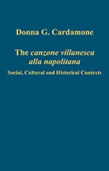 The Canzone Villanesca Alla Napolitana : Social, Cultural and Historical Contexts, Hardback Book