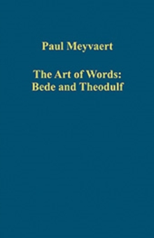 The Art of Words: Bede and Theodulf, Hardback Book