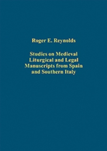 Studies on Medieval Liturgical and Legal Manuscripts from Spain and Southern Italy, Hardback Book
