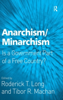 Anarchism/Minarchism : Is a Government Part of a Free Country?, Hardback Book