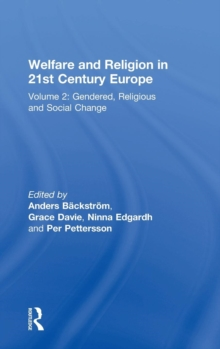 Welfare and Religion in 21st Century Europe : Volume 2: Gendered, Religious and Social Change, Hardback Book