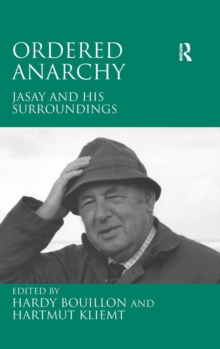 Ordered Anarchy : Jasay and His Surroundings, Hardback Book