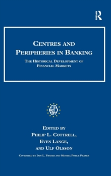 Centres and Peripheries in Banking : The Historical Development of Financial Markets, Hardback Book