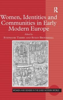 Women, Identities and Communities in Early Modern Europe, Hardback Book