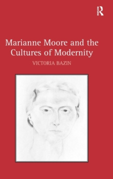 Marianne Moore and the Cultures of Modernity, Hardback Book