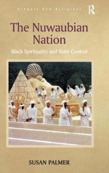 The Nuwaubian Nation : Black Spirituality and State Control, Hardback Book