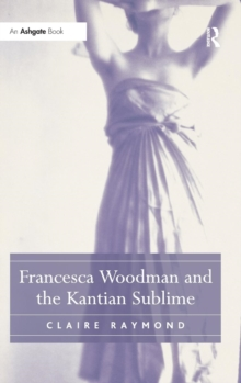 Francesca Woodman and the Kantian Sublime, Hardback Book
