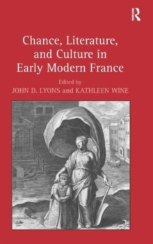 Chance, Literature, and Culture in Early Modern France, Hardback Book