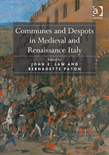 Communes and Despots in Medieval and Renaissance Italy, Hardback Book