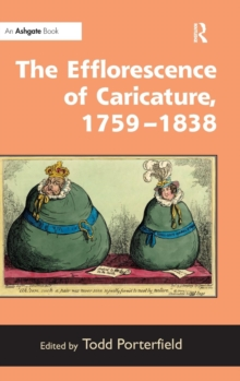 The Efflorescence of Caricature, 1759-1838, Hardback Book
