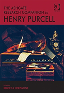 The Ashgate Research Companion to Henry Purcell, Hardback Book