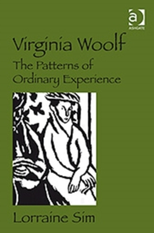 Virginia Woolf : The Patterns of Ordinary Experience, Hardback Book