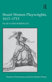 Stuart Women Playwrights, 1613-1713, Hardback Book