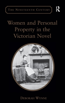 Women and Personal Property in the Victorian Novel, Hardback Book