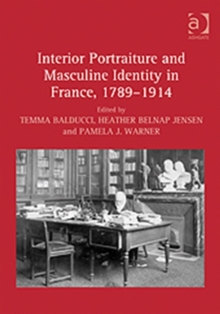 Interior Portraiture and Masculine Identity in France, 1789-1914, Hardback Book