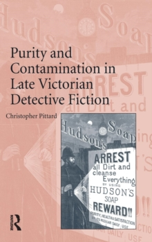 Purity and Contamination in Late Victorian Detective Fiction, Hardback Book