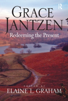 Grace Jantzen : Redeeming the Present, Paperback / softback Book